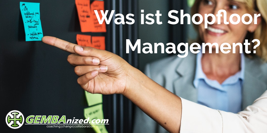 Was ist Shopfloor Management